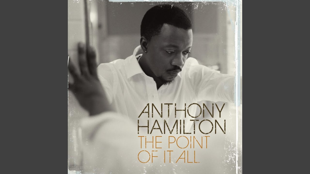 Anthony hamilton the point of it all live