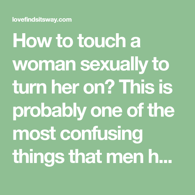 Touch a woman sexually
